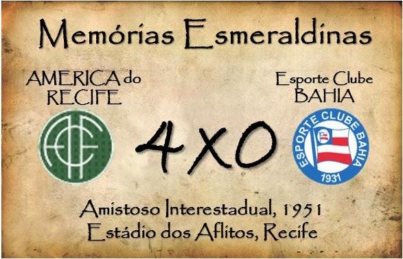 56165d050199f MEMÓRIAS ESMERALDINAS  América 4x0 Bahia em abril de 1951 - BLOG DO ...