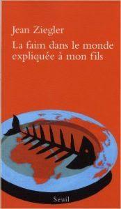 Nạn Đói Trên Thế Giới Giải Thích Cho Con Trai Tôi - Jean Ziegler
