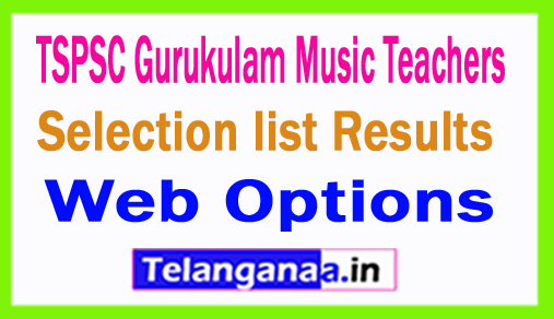TSPSC Gurukulam Music Teachers Selection list Results Web Options 2018