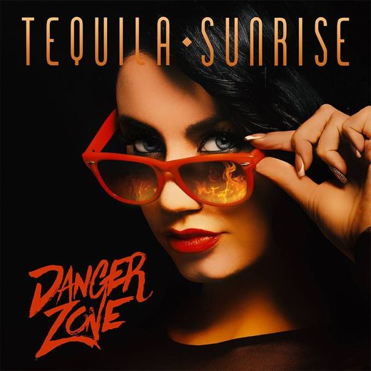 TEQUILA SUNRISE - Danger Zone (2017) full