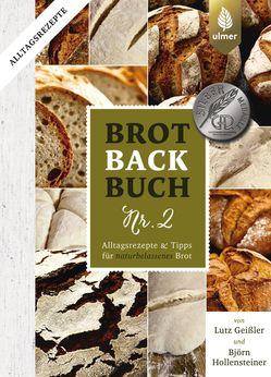 Brotbackbuch Nr. 2 aus dem Ulmer Verlag von Geißler/Hollensteiner