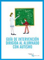 Guía de intervención dirigida al alumnado con autismo. Federación Autismo castilla y León.