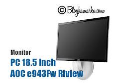 Monitor PC 18.5 Inch AOC e943Fw Riview
