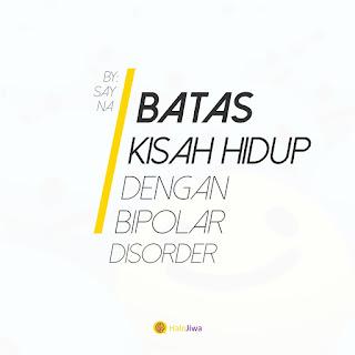 Batas (Kisah hidup dengan Bipolar Disorder)