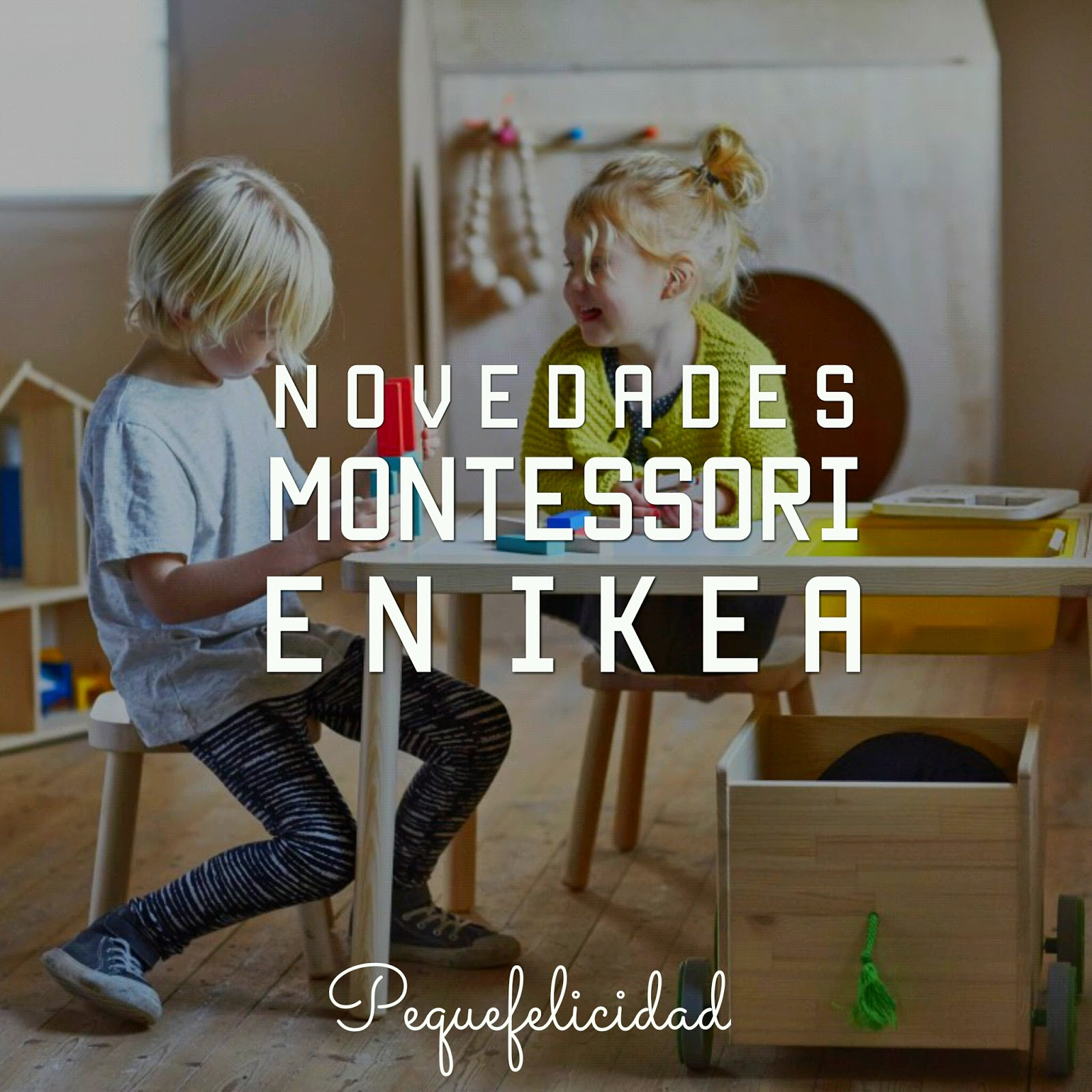 Pequefelicidad novedades montessori en ikea - Ikea mobiliario infantil ...