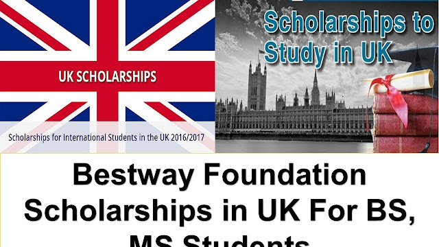 Bestway Foundation Latest Scholarship in UK 2019 For Pakistani students Fully funded