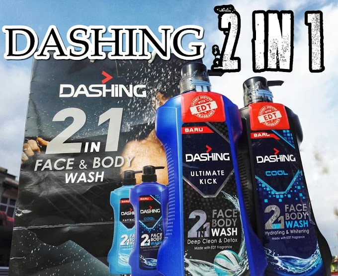 DASHING 2 IN 1 Face and Body Wash Memenuhi Keperluan Lelaki Moden
