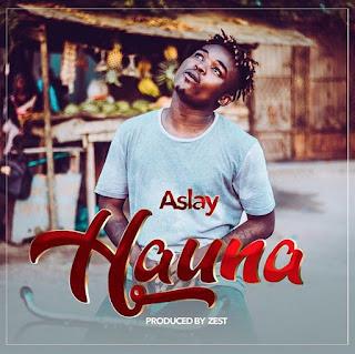 AUDIO | Aslay ~ Hauna| [official mp3 audio]