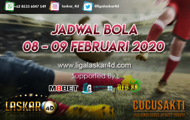 JADWAL BOLA JITU TANGGAL 08 – 09 Februari 2020