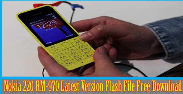 Nokia 220 Rm-969 New Updated Flash File Free Download