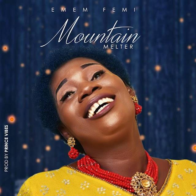 """[DOWNLOAD] """"Mountain Melter"""" - Emem Femi"""