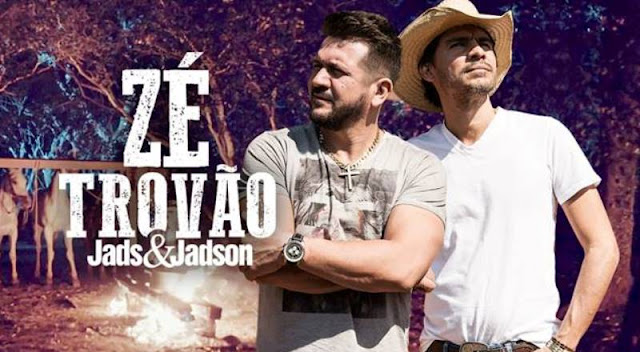 Jads e Jadson - Zé Trovão