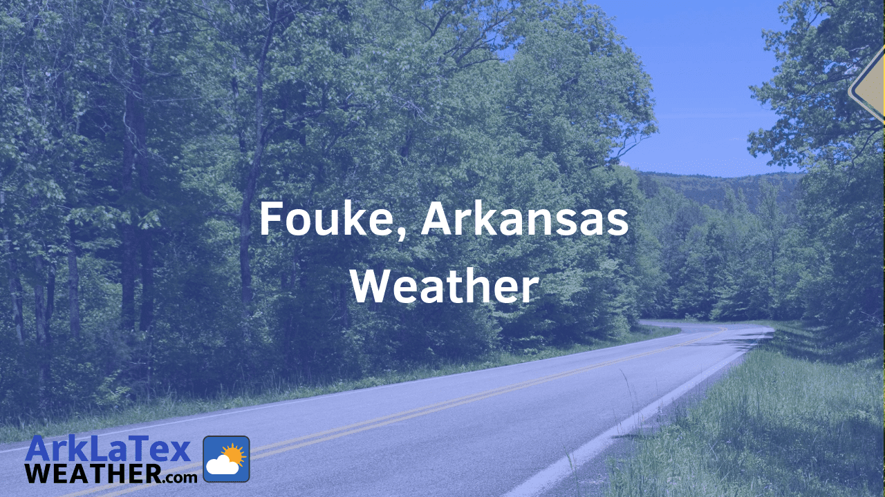 Fouke, Arkansas, Weather Forecast, Miller County, Fouke weather, FoukeNews.com, ArkLaTexWeather.com