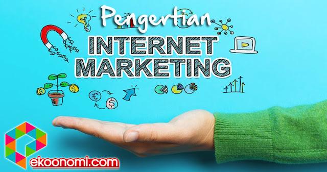 Pengertian Internet Marketing Menurut Para Ahli Lengkap