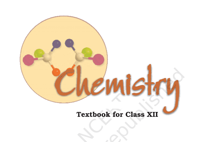 NCERT Chemistry Class 12 part 1 and Part 2 - Download PDF
