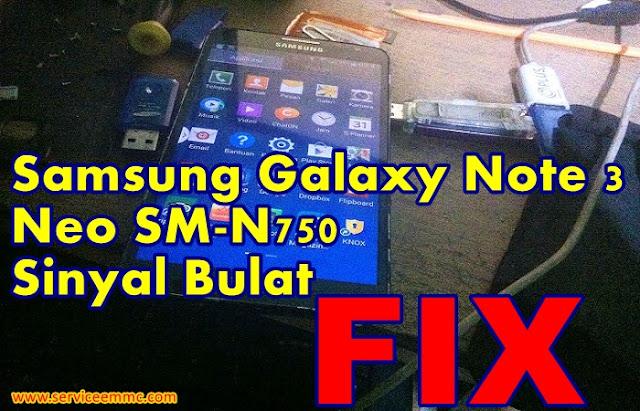 Fix Baseband Samsung Galaxy Note 3 Neo SM-N750-Sinyal Bulat