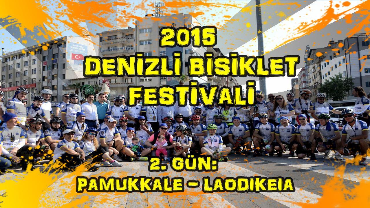 2015/05/23 Denizli Bisiklet Festivali 2.Gün (Pamukkale-Laodikeia)