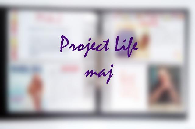 Project Life w maju