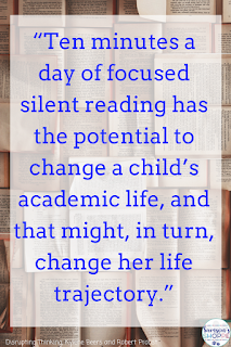 Ten minutes a day of focused independent reading can change a students life trajectory