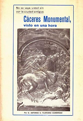CÁCERES MONUMENTAL VISTO EN UNA HORA.