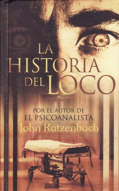 Reseña de: La historia del loco. John Katzenbach. - HIJO
