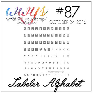http://whatwillyoustamp.blogspot.com/2016/10/wwys-challenge-87-labeler-alphabet.html