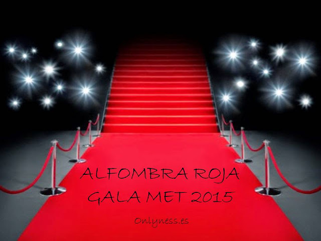 OnlyNess Alfombra roja gala MET 2015
