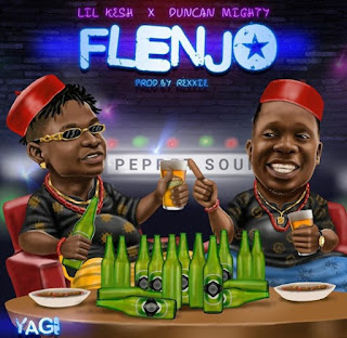 Lil Kesh Ft Ducan Mighty - Flenjo