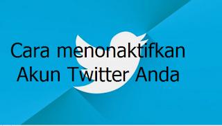 Cara Menonaktifkan Akun Twitter Anda untuk sementara waktu