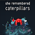 She Remembered Caterpillars | Torrent İndir | Full | PC |