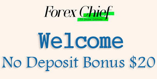 20$ free no deposit bonus forex  from forexchief