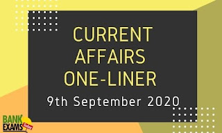 Current Affairs One-Liner: 9th September 2020