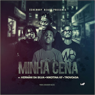 Scoco Boy Beatz - Minha Cena (feat. Hernâni, Nicotina KF & Trovoada)