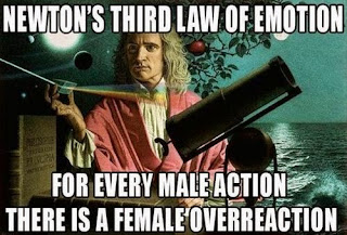 newtons third law funny mad women hysterical emotional