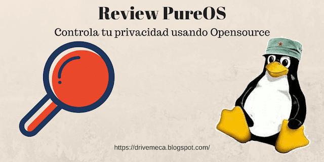 Review PureOS | Controla tu privacidad usando Opensource
