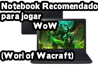 notebook para jogar wow world of warcraft