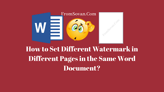 How to Set Different Watermark in Different Pages in the Same Word Document?
