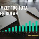 Omzet 100 Juta per bulan