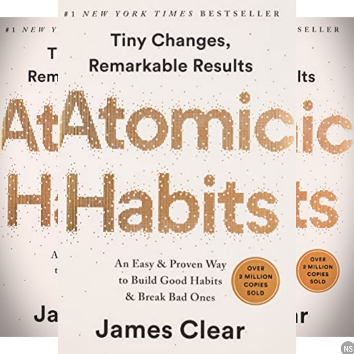 James Clear's Book: Atomic Habits - How to form good habits, break bad ones, and master the tiny behaviors that lead to remarkable results