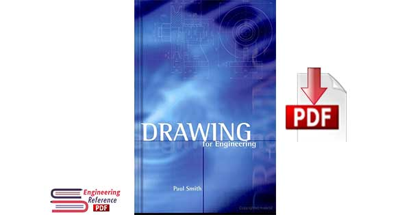 Drawing for Engineering by Paul Smith