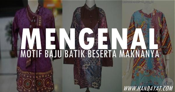 Mengenal Motif Baju Batik Wanita Beserta Maknanya