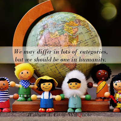 We may differ in lots of categories, but we should be one in humanity.