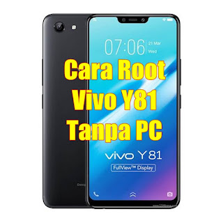 Cara Root Vivo Y81 Termudah Tanpa UBL (Unlock Bootloader)