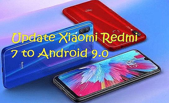 تفليش وتحديث جهاز شاومي Firmware Update Xiaomi Redmi 7 to Android 9.0