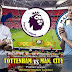 Agen Bola Terpercaya - Prediksi Tottenham VS Manchester City 30 Oktober 2018
