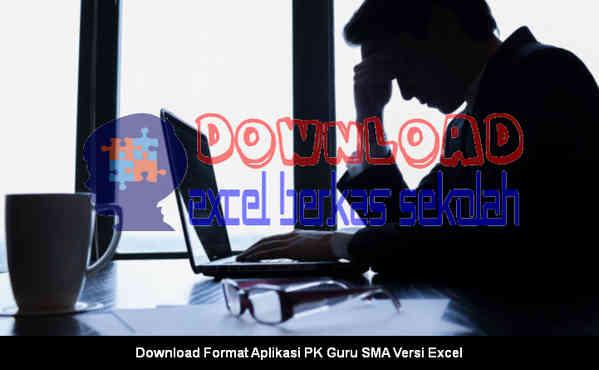 Download Format Aplikasi PK Guru SMA Versi Excel