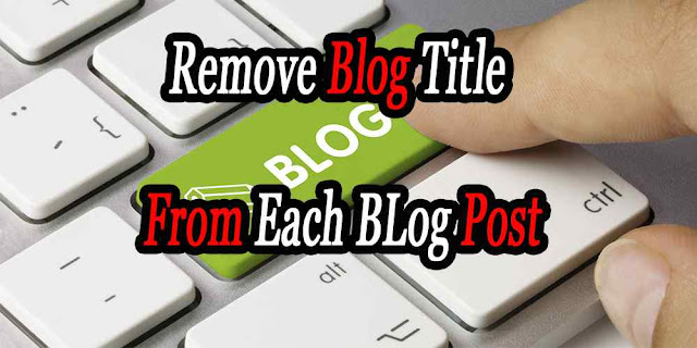 how to Remove Blog title from each blog post