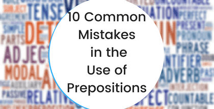10 Common Mistakes in the Use of Prepositions