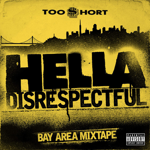 Too $hort - Hella Disrespectful: Bay Area Mixtape Cover