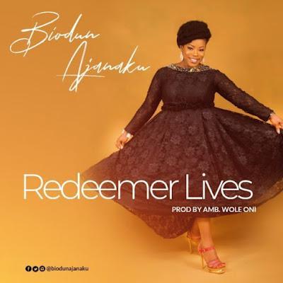 Biodun Ajanaku – Redeemer Lives